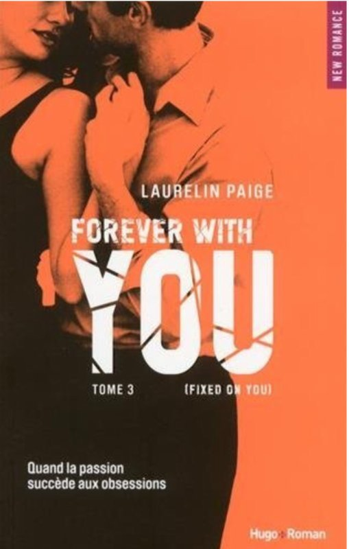 Fixed on you: Tome 3 de Laurelin Paige