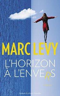 """l'horizon à l'envers """" Marc Levy """""""