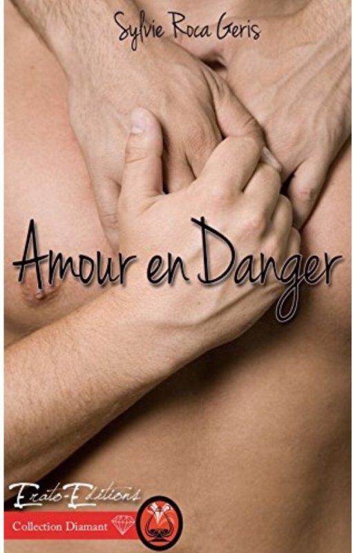 Amour en Danger de Sylvie Roca Geris ( M/M)