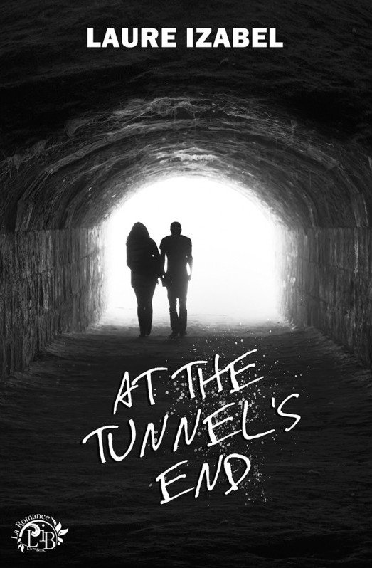 At the tunnel's end de Laure Izabel