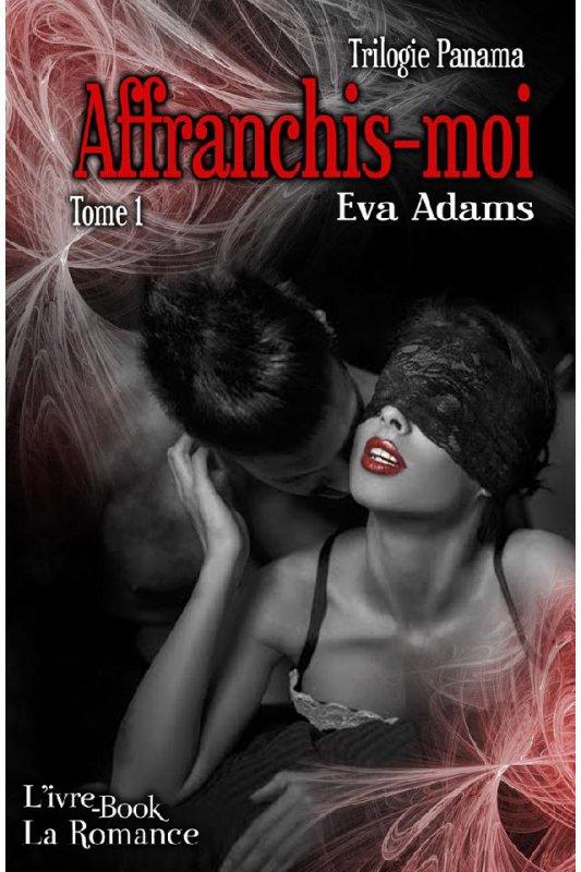 Affranchis-moi de Eva Adams