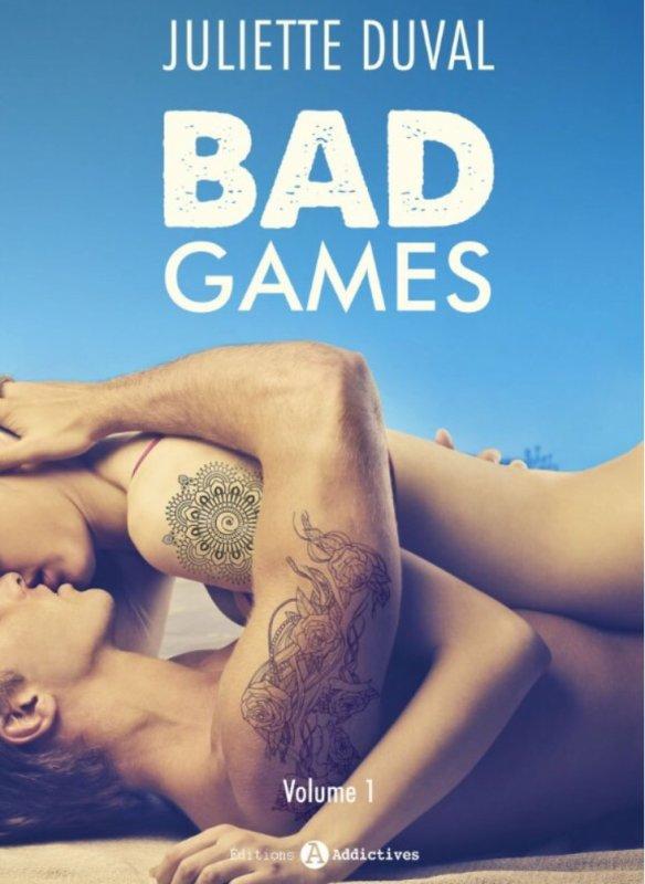 Bad Games :volume 1 de Juliette Duval