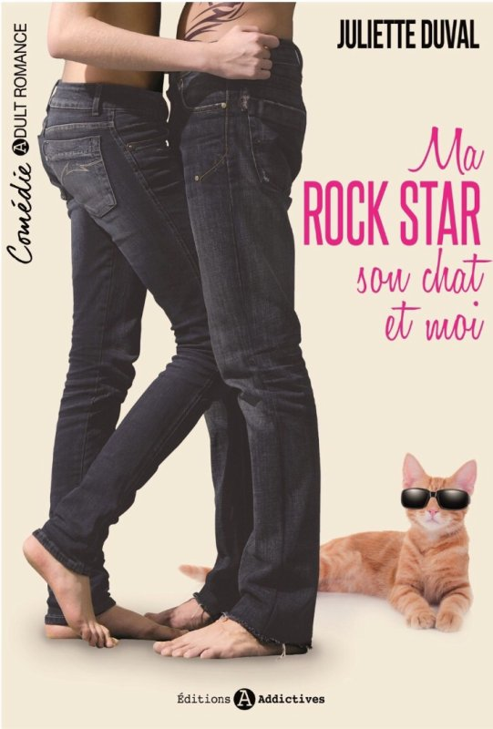 Ma rock star, son chat et moi de Juliette Duval
