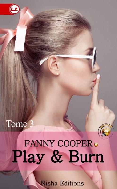 Play & Burn : Tome 3 de Fanny Cooper