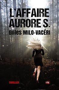 L'affaire Aurore S de Gilles Milo-Vacéri