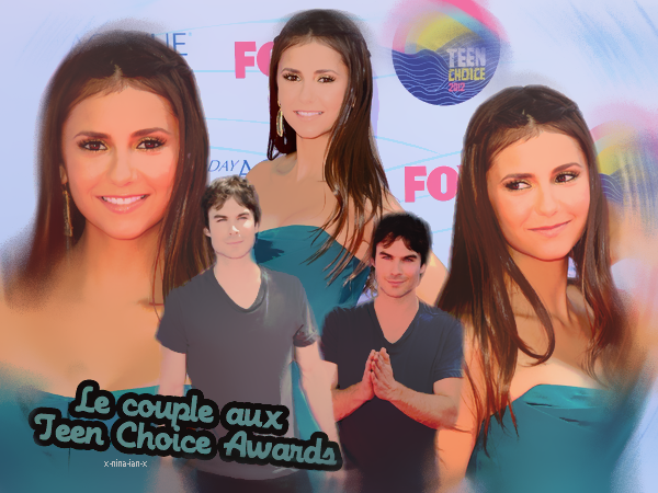 ♥Ian & Nina-------------------------------------------------------------------Article n°6 - Les Teen Choice Awards-------------------------------------x-nina-ian-x