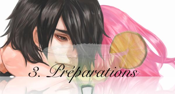 III - Préparations