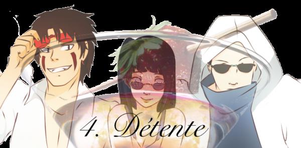 IV - Détente
