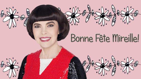 BONNE FÊTE MIREILLE!