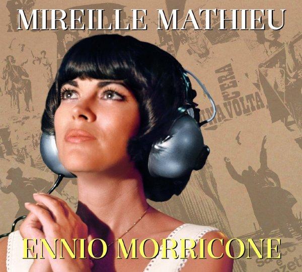 Nouveau CD Mireille Mathieu chante Ennio Morricone