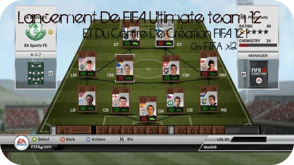 Lancement De FIFA Ultimate team 12 & Centre De Création FIFA 12 !