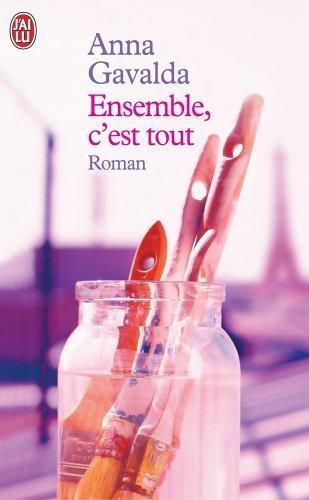 """Ensemble c'est tout"" d' Anna Gavalda"