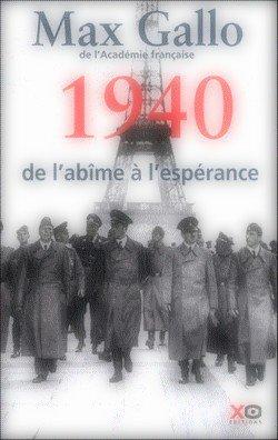 1940, de l'abîme à l'espérance Max Gallo