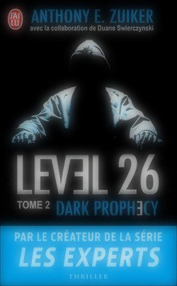 Level 26 : Dark Prophecy, Anthony E. Zuicker Level 26 : Dark Prophecy