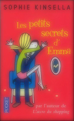 Les petits secrets d'Emma Sophie Kinsella Can ytou keep a secret ?