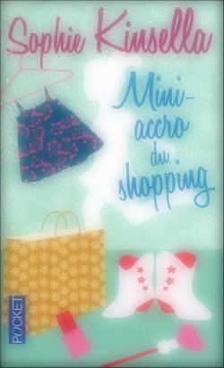 Mini-accro du shopping Sophie Kinsella Mini Shopaholic