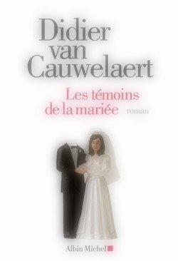 Les témoins de la mariée Didier van Cauwelaert