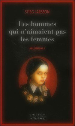 Millénium, tome 1 : Les hommes qui n'aimaient pas les femmes Stieg Larsson Millénium 1, Män som hatar kvinnor