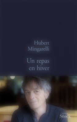 Un repas en hiver Hubert Mingarelli