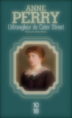 L'étrangleur de Cater Street Anne Perry The Cater Street Hangman