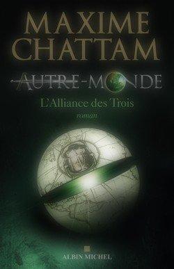 Autre-Monde, tome 1 : L'Alliance des Trois Maxime Chattam