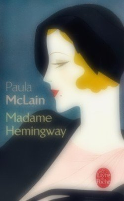 Madame Hemingway Paula McLain The Paris Wife