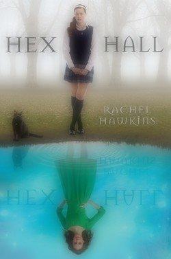 Hex Hall, tome 1 Rachel Hawkins Hex Hall, book 1