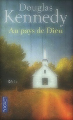 Au pays de Dieu Douglas Kennedy In God's Country