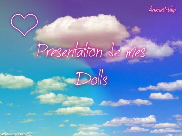 ♥ Présentation ╬ De ╬ Mes Dolls ♥