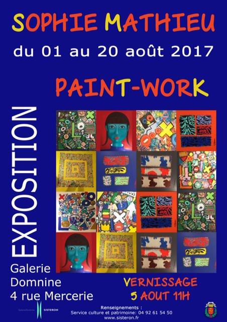 L'affiche officielle de l'expo de Mlle Sophie MATHIEU pour son exposition à Sisteron du 1er au 20  aouût 2017: sublime!