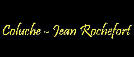 Coluche -  Jean Rochefort