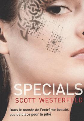Uglies, tome 3, Specials, de Scott Westerfeld