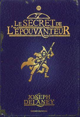 L'Epouvanteur, tome 3, le Secret de l'Epouvanteur, de Joseph Delaney