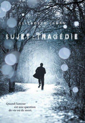 Sujet : Tragédie, de Elizabeth LaBan