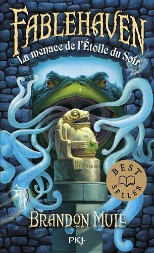Fablehaven, tome 2, La menace de l'Etoile du Soir, de Brandon Mull
