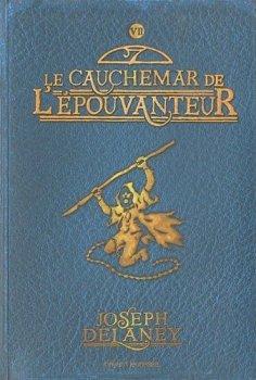 L'Epouvanteur, tome 7, Le Cauchemar de l'Epouvanteur, de Joseph Delaney