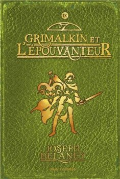 L'Epouvanteur, tome 9, Grimalkin et l'Epouvanteur, de Joseph Delaney