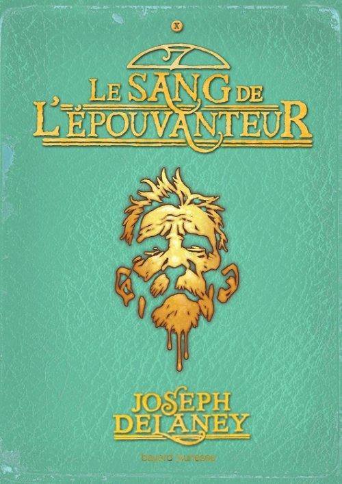 L'Epouvanteur, tome 10, Le Sang de l'Epouvanteur, de Joseph Delaney