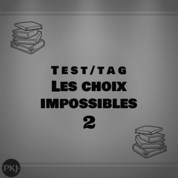 Tag les choix impossibles 2