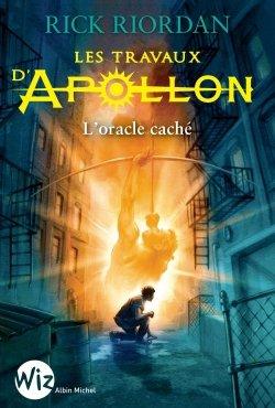 Les Travaux d'Apollon, tome 1, L'Oracle Caché, de Rick Riordan