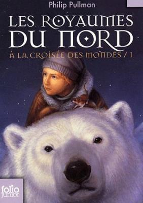 A la Croisée des Mondes, tome 1, Les Royaumes du Nord