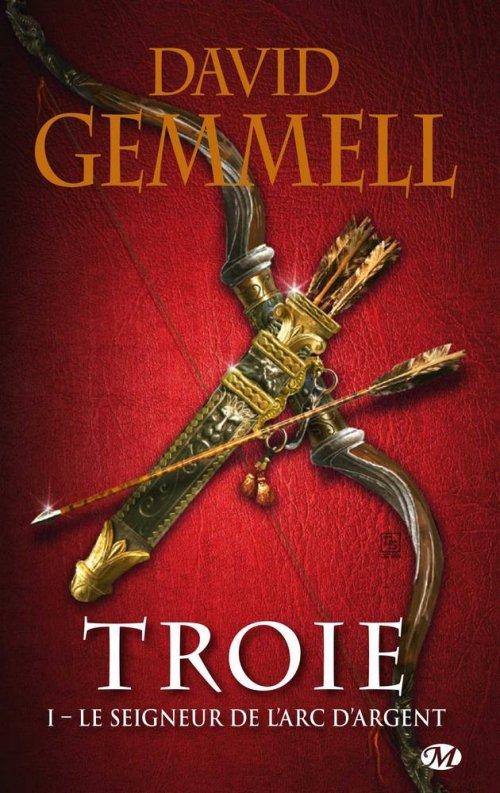 Troie, tome 1, Le Seigneur de l'Arc d'Argent, de David Gemmel