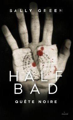 Half Bad, tome 3, Quête Noire, de Sally Green