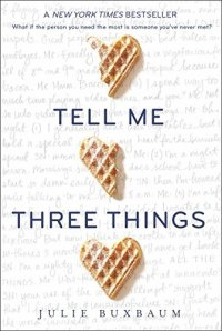 Tell me three things, de Julie Buxbaum