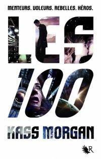 Les 100, tome 1, de Kass Morgan