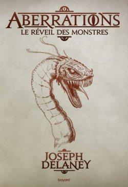 Aberrations, tome 1, Le Réveil des Monstres, de Joseph Delaney