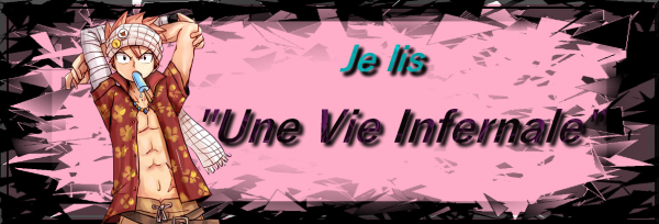 "Fan-fiction n°3 : ""Une vie infernale"""