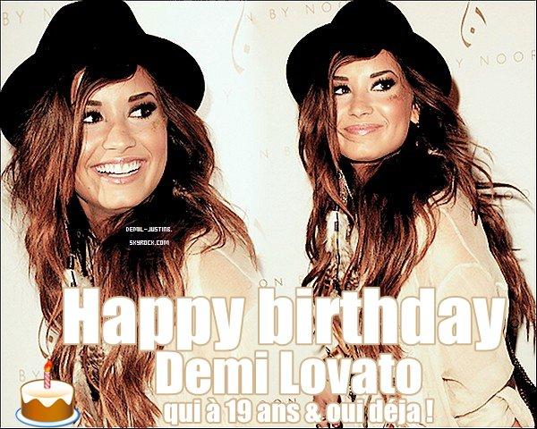 Joyeux Anniversaire à mon Idole depuis toujours est qui le sera tout le temp Demi Lovato.