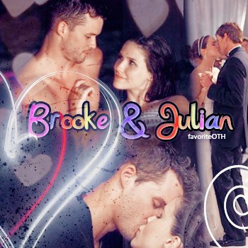 ∙•∙ FavoriteOTH ∙•∙  « D o s s i e r: B r o o k e . & . J u l i a n »  Article 32 . Création et Texte: FavoriteOTH