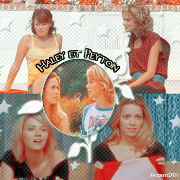 ∙•∙ FavoriteOTH ∙•∙  « D o s s i e r: P e y t o n . & . H a l e y »  Article 38 . Création et Texte: FavoriteOTH